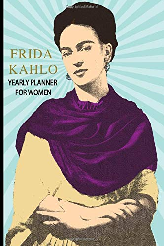 Frida Kahlo Yearly Planner For Women: Spanish Planner Journal With Monthly Inspirational Quotes Sayings; Goal Productivity Accountability Notebook;