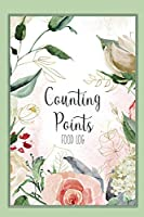 Counting Points Food Log: 12 Week Food & Exercise Log So You Won't Miss the Weight Loss Goal