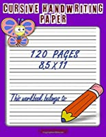 Cursive Handwriting Paper: Handwriting Practice Paper Notebook with Dotted Sheets for Kids and Students to Improve Writing Skills - 120 pages, 8.5x11 inches