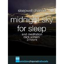 Midnight Sky for sleep and meditation dark screen 3 hours