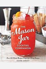 The Mason Jar Cocktail Companion by Shane Carley (2015-06-16) Hardcover