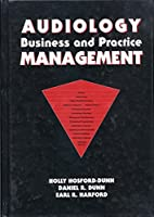 Audiology Business and Practice Management (Singular Publishing Group Audiology Series)