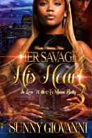 Her Savage, His Heart 3: In Love With a Miami Bully