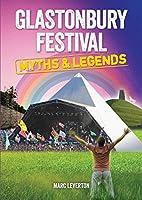 Glastonbury Festival Myths & Legends