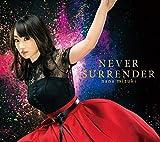 【初回限定特典あり】NEVER SURRENDER(特製カラーケース)(スペシャルライブ抽選シリアルナンバー付)