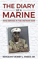 The Diary of a Marine: Who Served in the Vietnam War