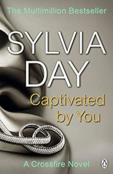 Captivated by You: A Crossfire Novel by [Day, Sylvia]