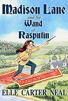 Madison Lane and the Wand of Rasputin by [Neal, Elle Carter]