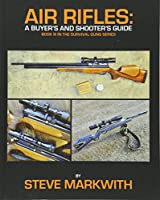 Air Rifles: A Buyer's and Shooter's Guide (Survival Guns)