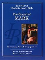 The Gospel According to Saint Mark: Ignatius Catholic Study Bible: Standard Version, Catholic Edition (Ignatius Catholic Study Bible S)
