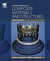 Advanced Mechanics of Composite Materials and Structures, Fourth Edition