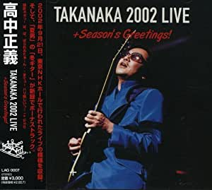 TAKANAKA 2002 LIVE+Season Greetings