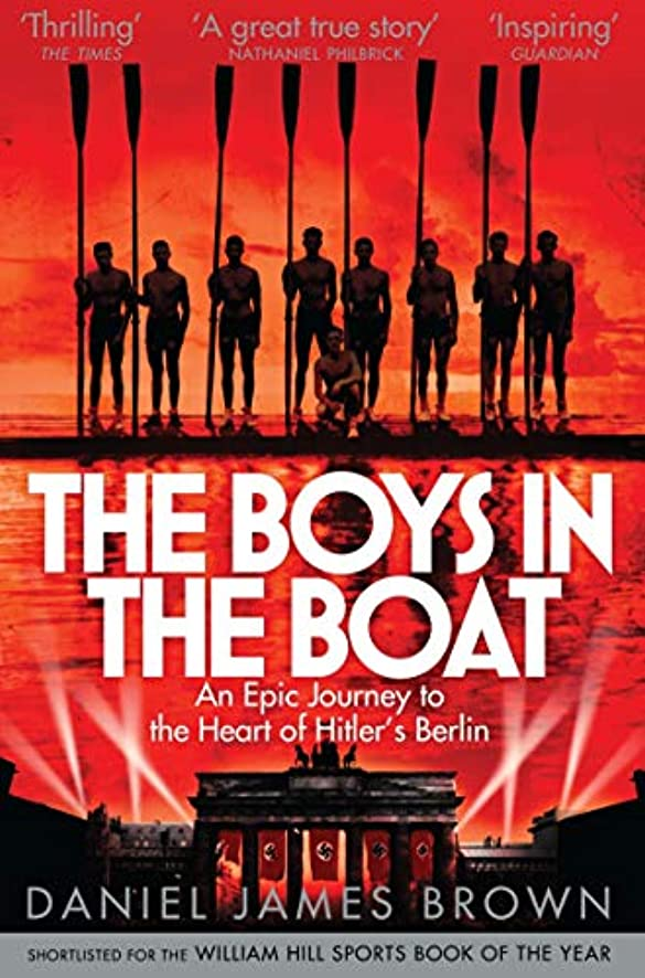 メディカル新鮮なマニュアルThe Boys In The Boat: An Epic Journey to the Heart of Hitler's Berlin (English Edition)