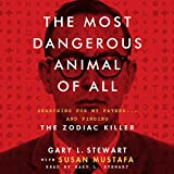 The Most Dangerous Animal of All: Searching for My Father…and Finding the Zodiac Killer 画像
