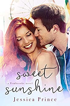 Sweet Sunshine (the Pembrooke series) by [Prince, Jessica]