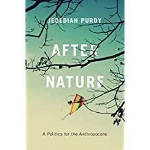 After Nature: A Politics for the Anthropocene