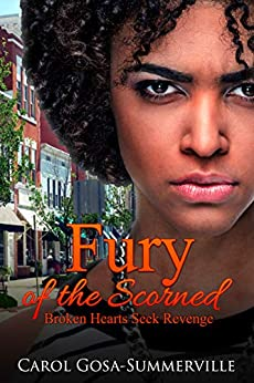 Fury of the Scorned: Broken Hearts Seek Revenge (Chronicles of the Hamlet of Sipsey Book 3) by [Gosa-Summerville, Carol]