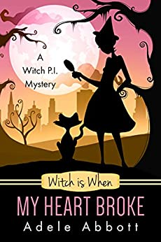Witch is When My Heart Broke (A Witch P.I. Mystery Book 9) by [Abbott, Adele]