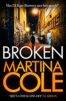 Broken: A dark and dangerous serial killer thriller by [Cole, Martina]