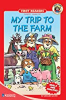 My Trip to the Farm (Little Critter First Readers. Level 3)