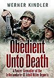 Obedient Unto Death: A Panzer Grenadier of the Leibstandarte-SS Adolf Hitler Reports