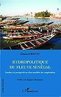 Hydropolitique du fleuve Sénégal: Limites et perspectives d'un modèle de coopération