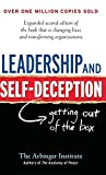 Leadership and Self-Deception: Getting Out of the Box (A B-K Life Book)
