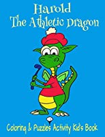 """Harold The Athletic Dragon Coloring & Puzzles Activity Kid's Book: TicTacToe,Word Puzzles, Mazes,  8.5x11"""" 40 Page Holiday Christmas Stocking Stuffer Gift"""