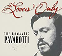 For Lovers Only: Romantic Pavarotti (2CD w/Bonus EP) by Luciano Pavarotti (2005-01-11)