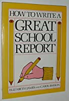 How to Write a Great School Report