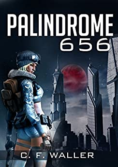 Palindrome 656: Female Space Marine (The Palindrome Series Book 1) by [WALLER, C. F.]