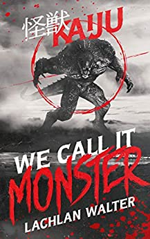We Call It Monster by [Walter, Lachlan]