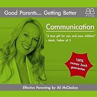 Good Parents Getting Better-Communication