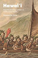 Hawai'i: Eight Hundred Years of Political and Economic Change (Markets and Governments in Economic History)