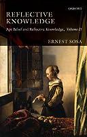 Reflective Knowledge: Apt Belief and Reflective Knowledge, Volume II