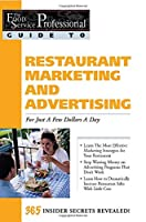 The Food Service Professionals Guide To: Restaurant Marketing & Advertising for Just a Few Dollars a Day (Food Service Professionals Guide To, 3.)