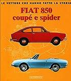 イタリア車の洋書「フィアット 850 クーペ & スパイダー」