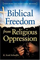 Biblical Freedom from Religious Oppression