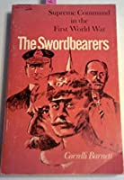 Swordbearers Supreme Command in the First World War (Midland Books: No. 1)