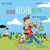 Wenn Riesen reisen: Neue fantastische Geschichten: 2 CDs