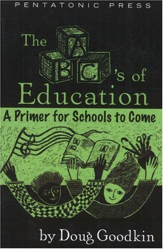 Download The ABC's of Education: A Primer for Schools to Come 0977371204