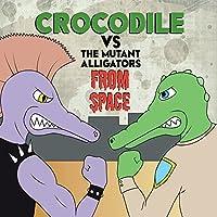 Crocodile Vs. The Mutant Alligators From Space