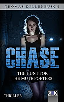 Chase: The Hunt for the Mute Poetess (Chase (EE) Book 1) by [Dellenbusch, Thomas]