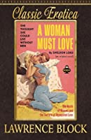 A Woman Must Love (Collection of Classic Erotica)