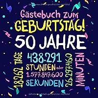 Gästebuch zum Geburtstag ~ 50 Jahre: Deko zur Feier vom 50.Geburtstag fuer Mann oder Frau - 50 Jahre - Geschenkidee & Dekoration fuer Glueckwuensche und Fotos der Gaeste