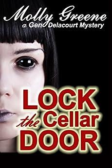 Lock the Cellar Door (Gen Delacourt Mystery Book 6) by [Greene, Molly]
