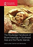 The Routledge Handbook of Bioarchaeology in Southeast Asia and the Pacific Islands (Routledge Handbooks) (English Edition) 画像