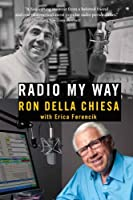 Radio My Way: Featuring Celebrity Profiles from Jazz, Opera, the American Songbook and More (Hardcover)