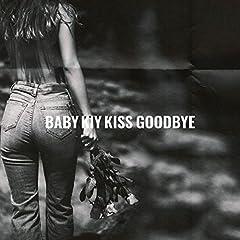 Baby Kiy「Kiss Goodbye」のジャケット画像