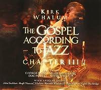 The Gospel According to Jazz Chapter III by Kirk Whalum (2009-11-01)